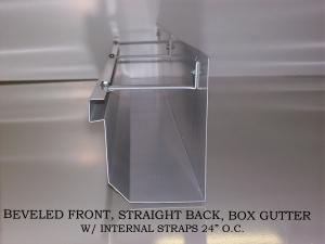 "Beveled Front, Straight Back, Box Gutterw/internal straps 24"" O.C."